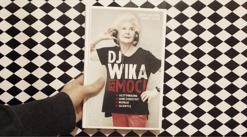inspirujące biografie: DJ Wika, jest moc!