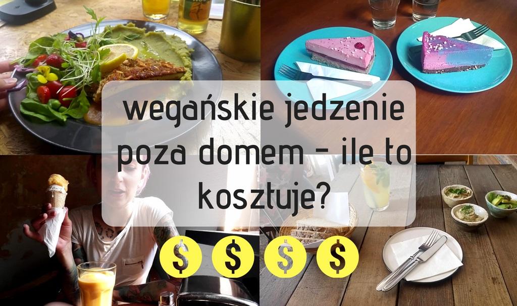 wegańskie jedzenie poza domem - ile to kosztuje