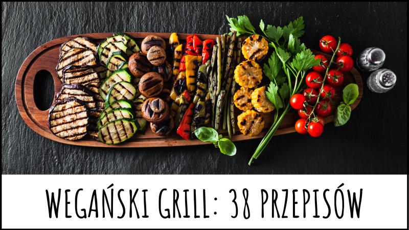 wegański grill - przepisy i pomysły
