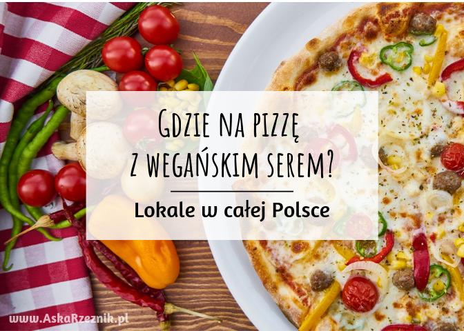 Gdzie na wegańską pizzę? Lista miejsc, lokali