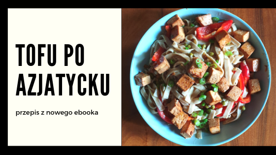Jak przyrządzić tofu? Przepis na tofu po azjatycku