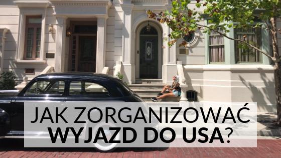 Jak Zorganizować Wyjazd Do USA?