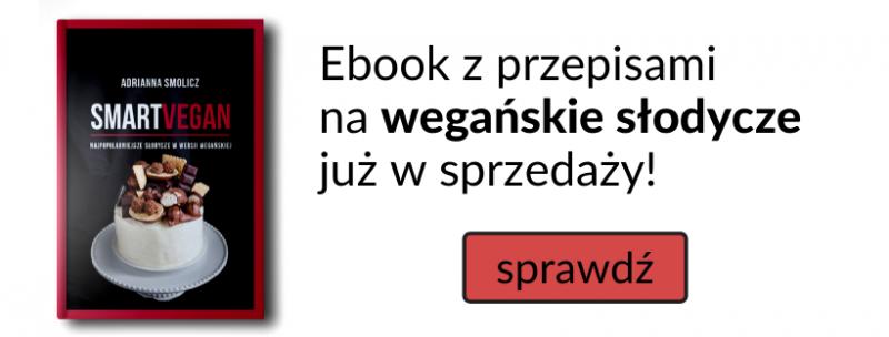 Wegańskie Słodycze - PRzepisy w formie Ebooka