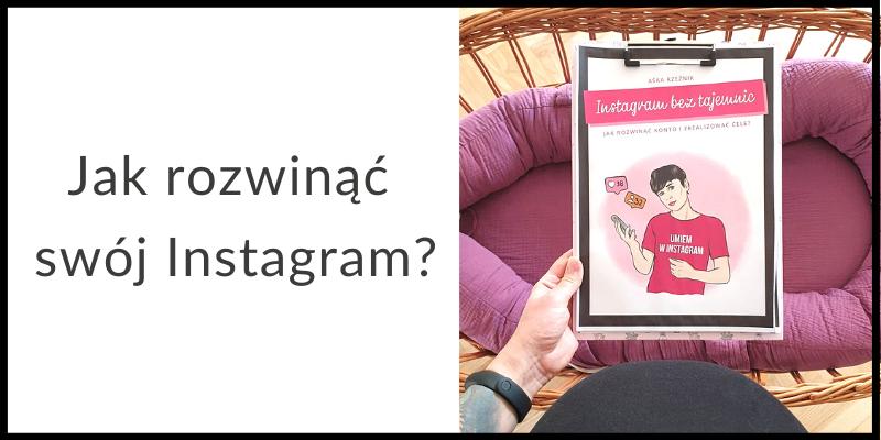 Jak rozwinąć instagram i zdobyć nowych followersów?