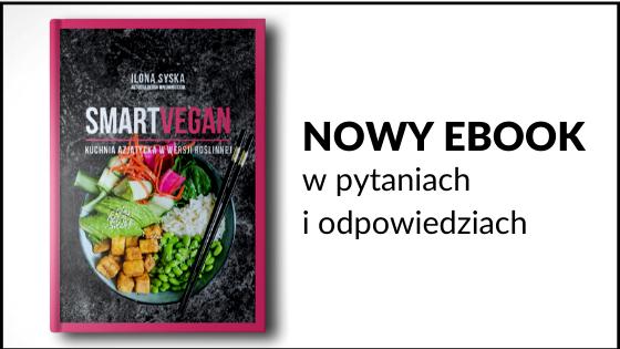 wegańskie przepisy - kuchnia azjatycka - ebook SMART VEGAN